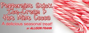 """Peppermint Stick"" Ice Cream & Hot Mint Cocoa"