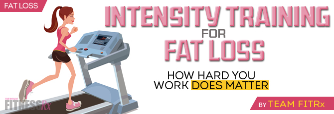 Intensity Training for Fat Loss