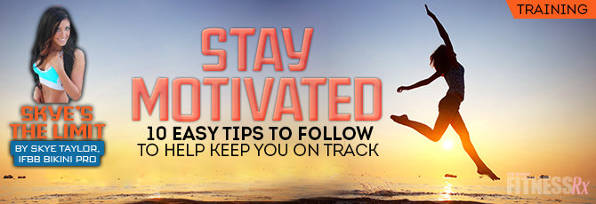 10 Tips to Stay Motivated