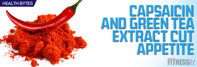 Capsaicin and Green Tea Extract Cut Appetite