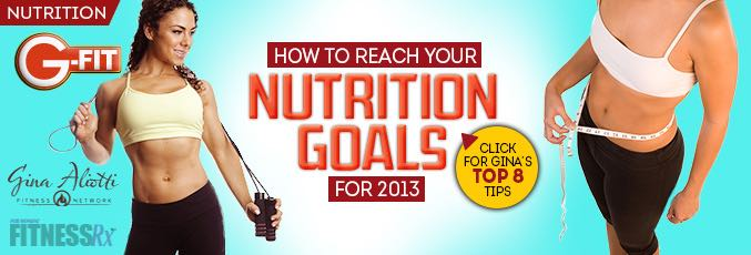 How to Reach Your Nutrition Goals for 2013