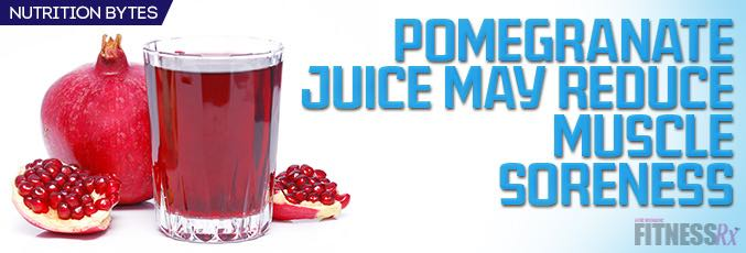Pomegranate Juice May Reduce Muscle Soreness