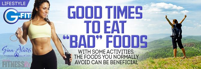 "Good Times to Eat ""Bad"" Foods"