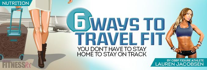 6 Ways to Travel Fit