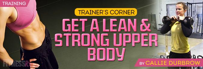 Get A Lean & Strong Upper Body