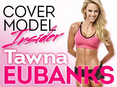 Meet Our August Cover Model - Tawna Eubanks: fitness secrets and advice