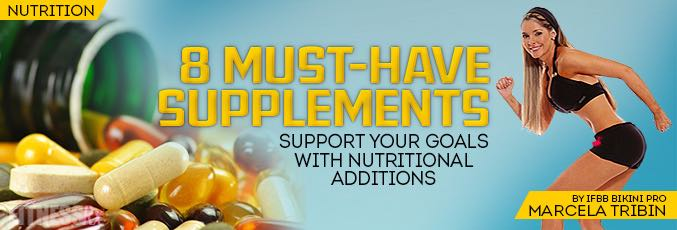 8 Must-Have Supplements