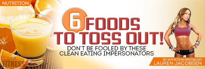 6 Foods To Toss Out!