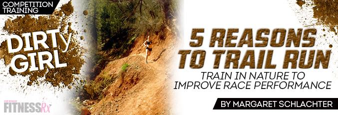 5 Reasons To Trail Run