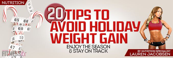 20 Tips To Avoid Holiday Weight Gain!