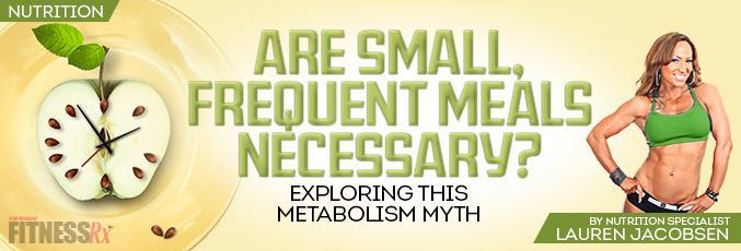 Are Small, Frequent Meals Necessary?