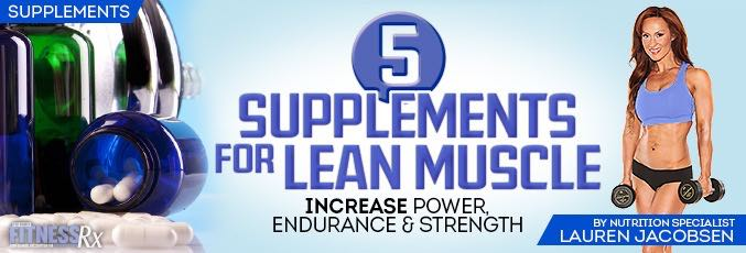 5 Supplements for Lean Muscle