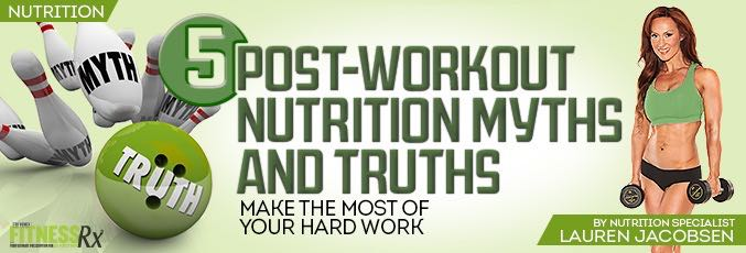 5 Post-Workout Nutrition Myths & Truths