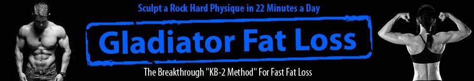 Gladiator Fat Loss System!
