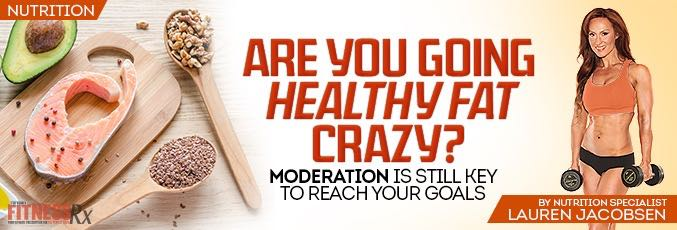 Are You Going Healthy Fat Crazy?