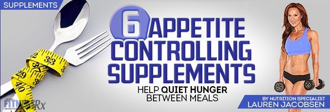 6 Appetite Controlling Supplements
