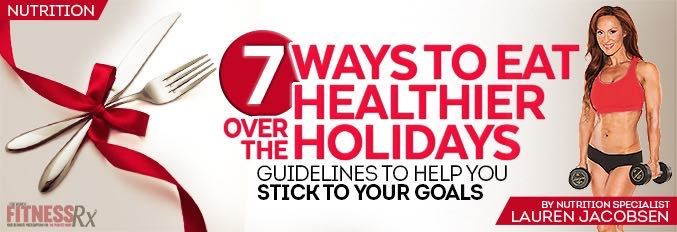 7 Ways To Eat Healthier Over the Holidays