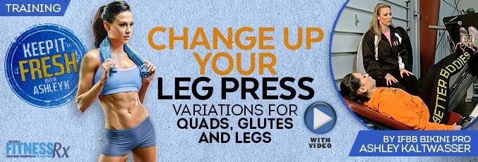 Change Up Your Leg Press