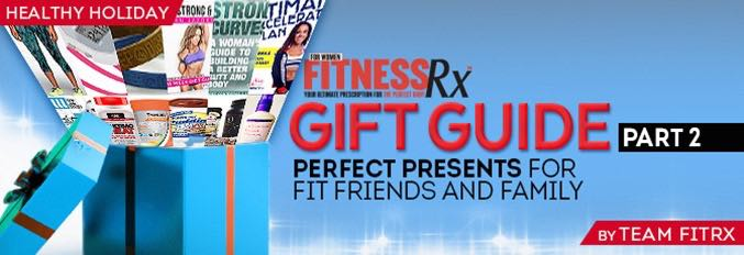 FitRx Gift Guide — Part 2