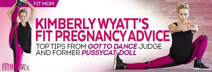 Kimberly Wyatt's Fit Pregnancy Advice