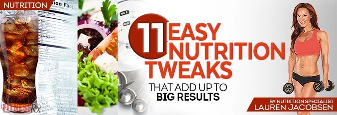 11 Easy Nutrition Tweaks