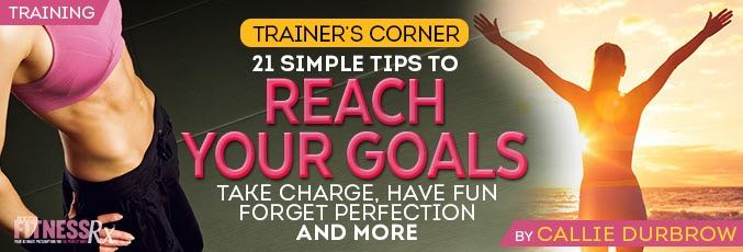 21 Simple Tips To Reach Your Goals