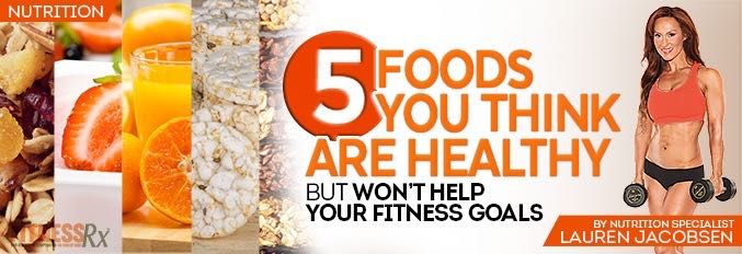 5 Foods You Think Are Healthy