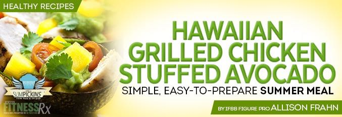 Hawaiian Grilled Chicken Stuffed Avocado