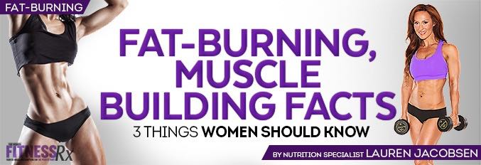 Fat Burning, Muscle Building Facts