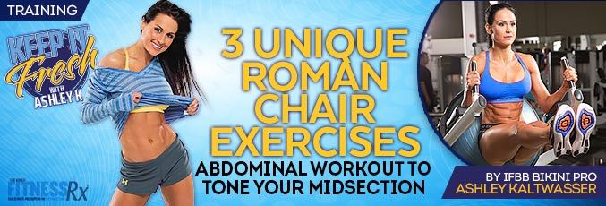 3 Unique Roman Chair Exercises