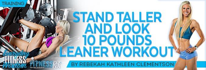 Stand Taller and Look 10 Pounds Leaner