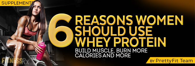 6 Reasons Women Should Use Whey Protein