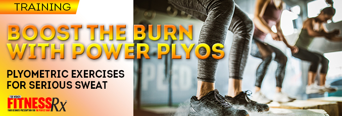 Boost the Burn With Power Plyos
