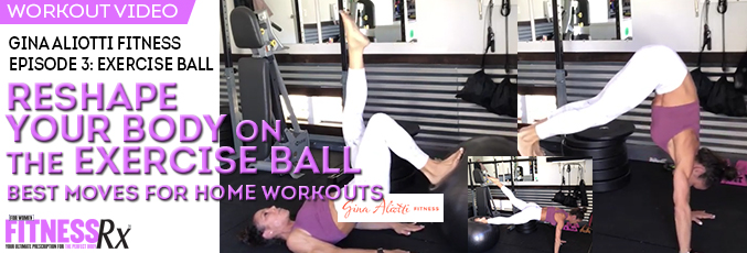 Gina Aliotti Fitness Episode 3: EXERCISE BALL