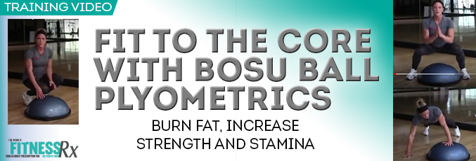 Fit to the Core With BOSU Ball Plyometrics