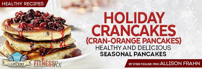 Holiday Crancakes! (Cran-Orange Pancakes)