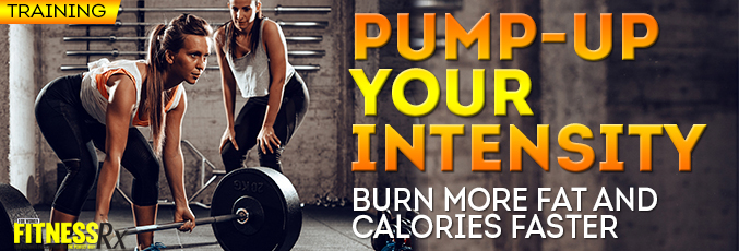 Pump-Up Your Intensity