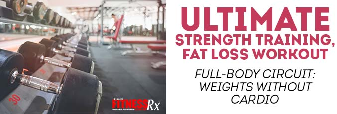 Ultimate Strength Training, Fat Loss Workout