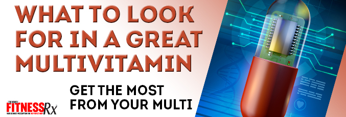 What to Look for in a Great Multivitamin