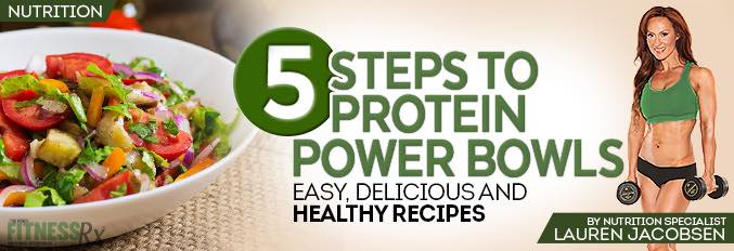 5 Steps to Protein Power Bowls