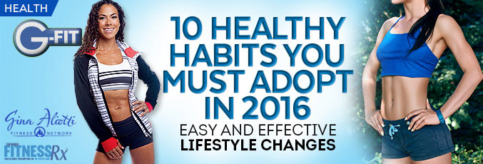 10 Healthy Habits You Must Adopt in 2016