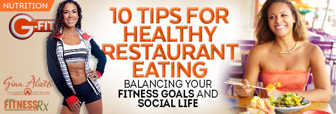 10 Tips For Healthy Restaurant Eating