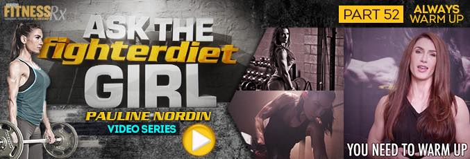 Ask the Fighter Diet Girl Pauline Nordin – Video 52