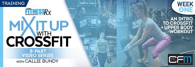 Mix It Up With Crossfit – 8 Part Video Series – Video 1