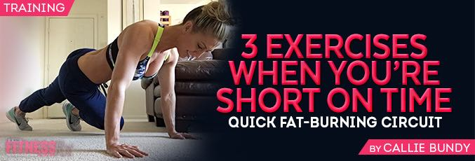 3 Exercises When You're Short On Time