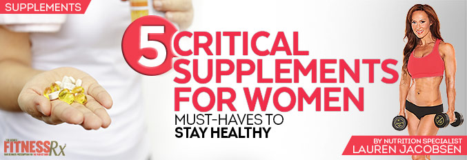 5 Critical Supplements For Women