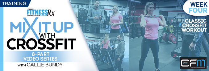 Mix It Up With Crossfit – 8 Part Video Series – Video 4