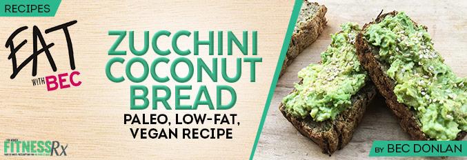 Zucchini Coconut Bread   FitnessRX for Women