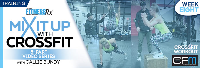Mix It Up With Crossfit – 8 Part Video Series – Video 8