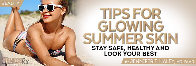 Tips for Glowing Summer Skin